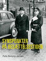 Synspunkter på besættelsestiden - Palle Roslyng Jensen