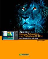 Aprender Retoque Fotográfico con Photoshop CC 2014 con 100 ejercicios prácticos - MEDIAactive