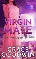 His Virgin Mate - Grace Goodwin