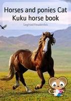 Horses and ponies Cat Kuku horse book - Siegfried Freudenfels