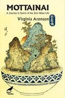 Mottainai: A Journey In Search of the Zero Waste Life - Virginia Aronson