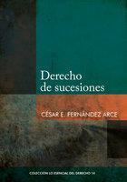 Derecho de sucesiones - César E. Fernández Arce