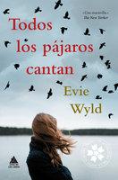 Todos los pájaros cantan - Evie Wyld