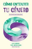 Cómo entender tu género - Meg John Barker, Alex Iantaffi