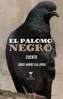 El palomo negro - Jorge Muñoz Gallardo
