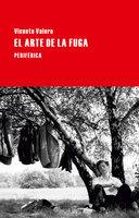 El arte de la fuga - Vicente Valero