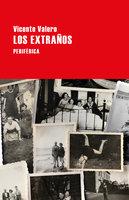 Los extraños - Vicente Valero