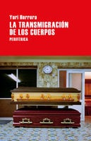 La transmigración de los cuerpos - Yuri Herrera