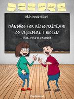 Håndbog for ressourceteams og vejledere i skolen - Heidi Honig Spring