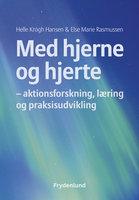 Med hjerne og hjerte - Else Marie Rasmussen, Helle Krogh Hansen