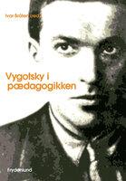 Vygotsky i pædagogikken - Ivar Bråten