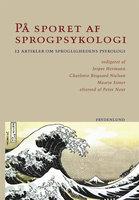 På sporet af sprogpsykologi - Charlotte Bisgaard Nielsen, Jesper Hermann, Maarja Siiner