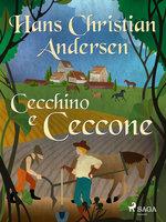 Cecchino e Ceccone - Hans Christian Andersen