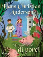 Il guardiano di porci - Hans Christian Andersen