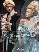 El juez de los divorcios - Miguel De Cervantes