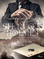 La aventura de la casa deshabitada - Arthur Conan Doyle