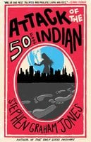 Attack of the 50 Foot Indian - Stephen Graham Jones