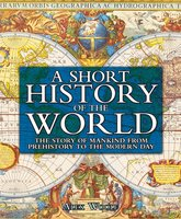 A History of the World: The Story of Mankind From Prehistory to the Modern Day - Alex Woolf