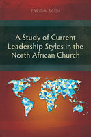 A Study of Current Leadership Styles in the North African Church - Farida Saïdi