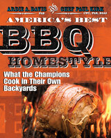 America's Best BBQ - Homestyle: What the Champions Cook in Their Own Backyards - Ardie A. Davis, Chef Paul Kirk