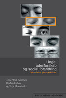 Unge, udenforskab og social forandring - Reidun Follesø (red.), Terje Olsen (red.), Trine Wulf-Andersen (red.)