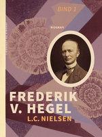 Frederik V. Hegel. Bind 1 - L. C. Nielsen