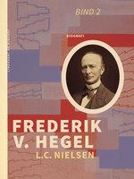 Frederik V. Hegel. Bind 2 - L. C. Nielsen