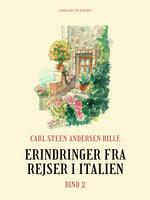 Erindringer fra rejser i Italien. Bind 2 - Carl Steen Andersen Bille