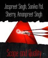Scope and Quality - Jaspreet Singh, Sonika Pal, Sherry, Amanpreet Singh