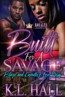 Built For A Savage: Blaze and Camille's Love Story - K.L. Hall