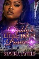 Daddy's Little Hood Princness 2 - Shavekia Layfield