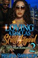 Loving A Dallas Street Legend 2 - Regina Swanson