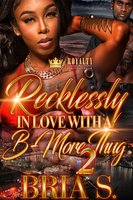 Recklessly In Love With A B-More Thug 2 - Bria S.