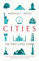 Cities: The First 6,000 Years - Monica L. Smith
