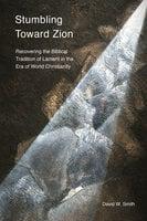 Stumbling toward Zion - David W. Smith