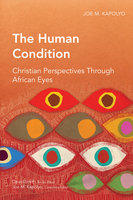 The Human Condition - Joe M. Kapolyo
