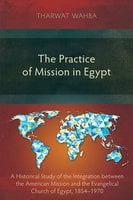 The Practice of Mission in Egypt - Tharwat Wahba