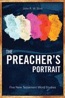 The Preacher's Portrait - John Stott