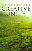 Creative Unity - Rabindranath Tagore