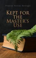 Kept for the Master's Use - Frances Ridley Havergal