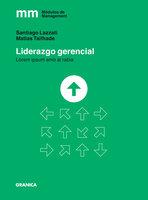 Liderazgo gerencial - Santiago Lazzati, Matias Tailhade