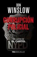 Corrupción policial - Don Winslow