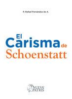 El Carisma de Schoenstatt - P. Rafael Fernández de A.