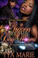 Chosen by the King of Miami - Tya Marie