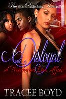 Disloyal - Tracee Boyd