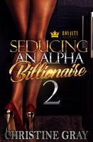 Seducing an Alpha Billionaire 2