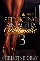 Seducing an Alpha Billionaire 3
