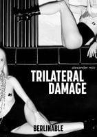 Trilateral Damage - Alexander Noir