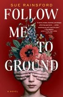 Follow Me to Ground - Sue Rainsford