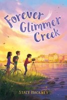 Forever Glimmer Creek - Stacy Hackney